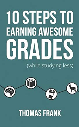 10 Steps to Earning Awesome Grades (While Studying Less) Cover