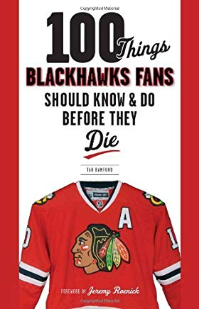 100 Things Blackhawks Fans Should Know & Do Before They Die (100 Things...Fans Should Know) Cover
