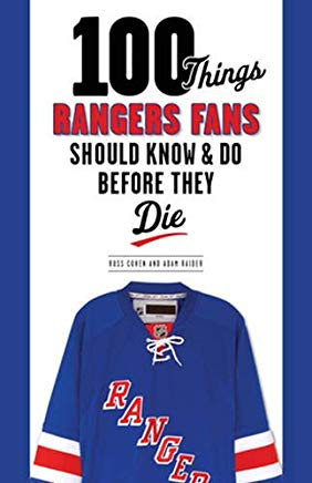 100 Things Rangers Fans Should Know & Do Before They Die (100 Things...Fans Should Know) Cover