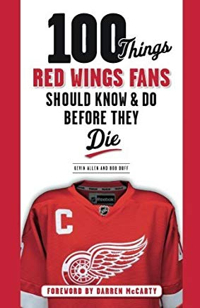 100 Things Red Wings Fans Should Know & Do Before They Die (100 Things...Fans Should Know) Cover