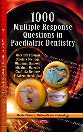 1000 Multiple Response Questions in Paediatric Dentistry (Dental Science, Materials and Technology) Cover