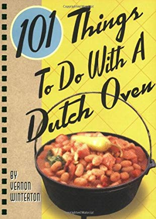 101 Things® to Do with a Dutch Oven Cover