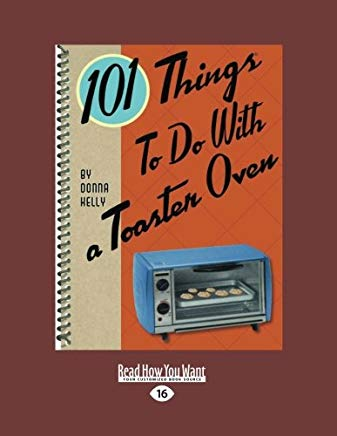 101 Things to do with a Toaster Oven Cover