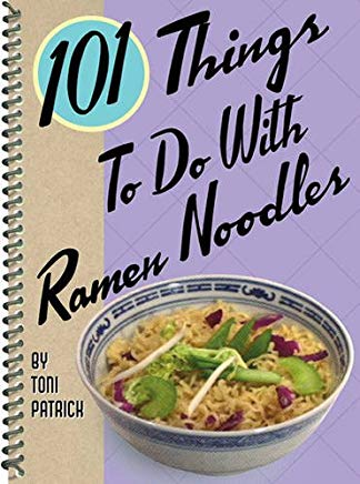 101 Things to Do with Ramen Noodles (Large Print 16pt) Cover