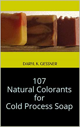 107 Natural Colorants for Cold Process Soap (Natural Soap Series Book 1) Cover