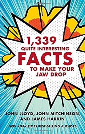 1,339 Quite Interesting Facts to Make Your Jaw Drop Cover