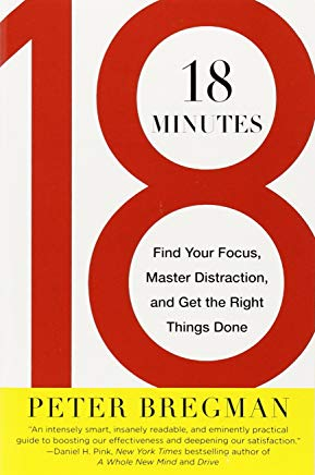 18 Minutes: Find Your Focus, Master Distraction, and Get the Right Things Done Cover