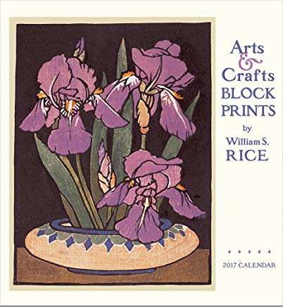 2017 Arts & Crafts Block Prints by William S. Rice Wall Calendar Cover