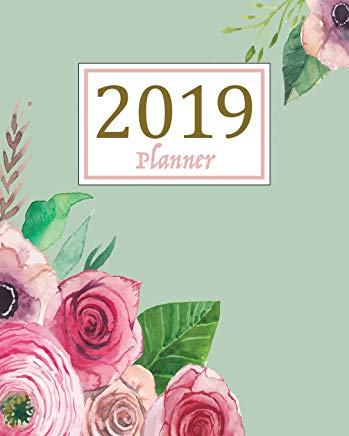2019 Planner: A Year - 365 Daily - 52 Week-Daily Weekly Monthly Planner Calendar, Journal Planner and Notebook, Agenda Schedule Organizer, Appointment ... Covering (January 2019 to December 2019) Cover