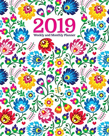 2019 Weekly & Monthly Planner: Academic Student Planner,  Calendar Schedule Organizer and Journal Notebook with Inspirational Quotes for business,life ... with polish flowers covering (Vol 3) Cover