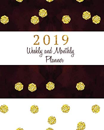 2019 Weekly & Monthly Planner: Calendar Schedule Organizer and Journal Notebook with Inspirational Quotes and Gold Glitter Polka Dots Cover Cover
