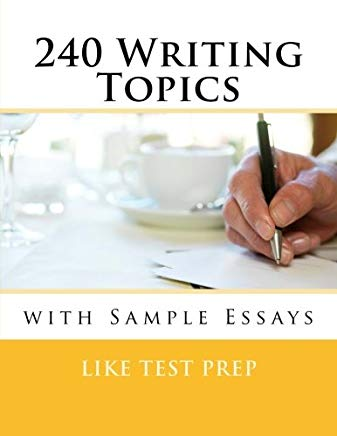 240 Writing Topics: with Sample Essays (120 Writing Topics) Cover