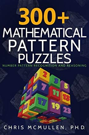 300+ Mathematical Pattern Puzzles: Number Pattern Recognition & Reasoning (Improve Your Math Fluency) Cover