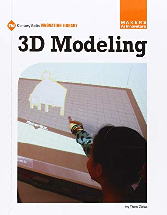 3D Modeling (21st Century Skills Innovation Library: Makers As Innovators) Cover