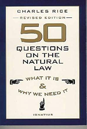50 Questions on the Natural Law: What It Is and Why We Need It Cover