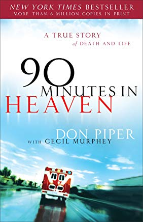 90 Minutes in Heaven: A True Story of Death and Life Cover