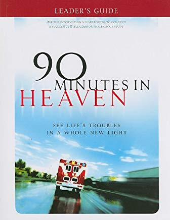 90 Minutes in Heaven Leader's Guide: See Life's Troubles in a Whole New Light Cover