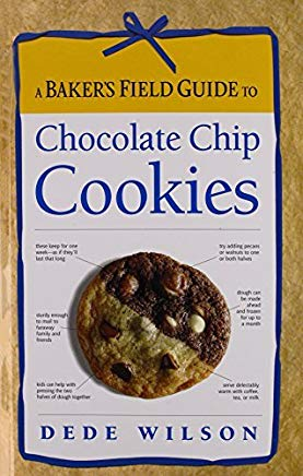A Baker's Field Guide to Chocolate Chip Cookies Cover