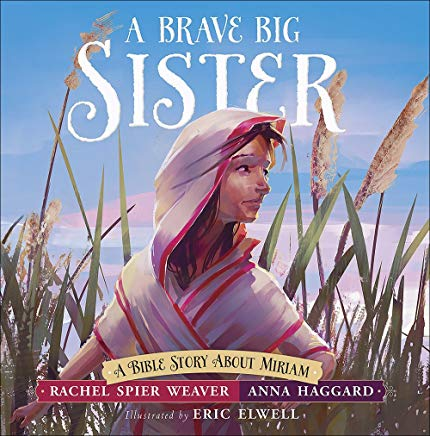 A Brave Big Sister: A Bible Story About Miriam (Called and Courageous Girls) Cover