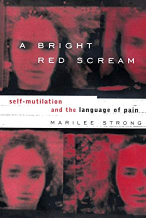 A Bright Red Scream: Self-Mutilation and the Language of Pain Cover