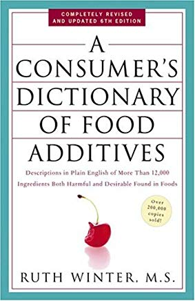 A Consumer's Dictionary of Food Additives: Descriptions in Plain English of More Than 12,000 Ingredients Both Harmful and Desirable Found in Foods Cover