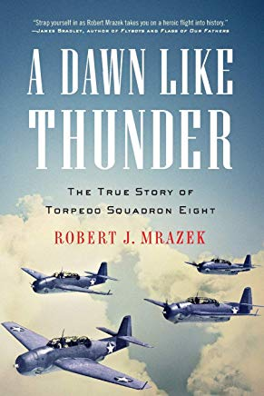 A Dawn Like Thunder: The True Story of Torpedo Squadron Eight Cover