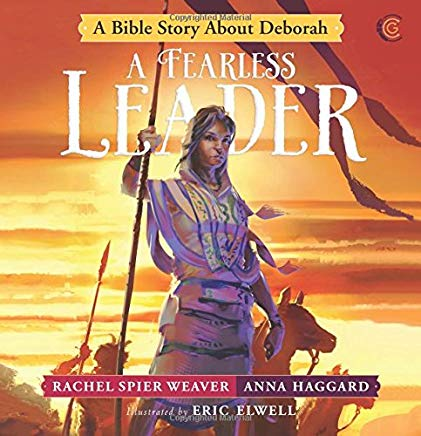 A Fearless Leader: A Bible Story About Deborah (Called and Courageous Girls) Cover