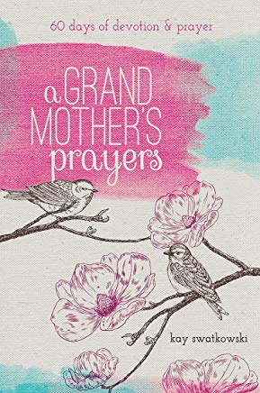 A Grandmother's Prayers: 60 Days of Devotions and Prayer Cover
