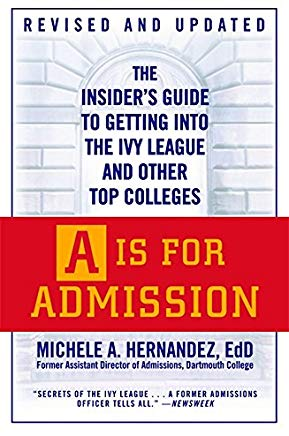 A Is for Admission: The Insider's Guide to Getting into the Ivy League and Other Top Colleges Cover