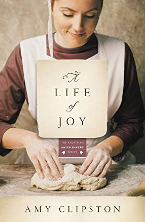 A Life of Joy: A Novel (Kauffman Amish Bakery Series) Cover