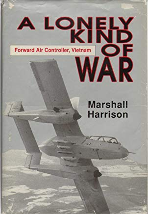 A Lonely Kind of War: Forward Air Controller, Vietnam Cover