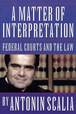 A Matter of Interpretation: Federal Courts and the Law (The University Center for Human Values Series) Cover