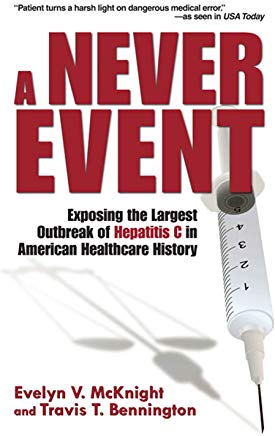 A Never Event: Exposing the Largest Outbreak of Hepatitis C in American Healthcare History Cover
