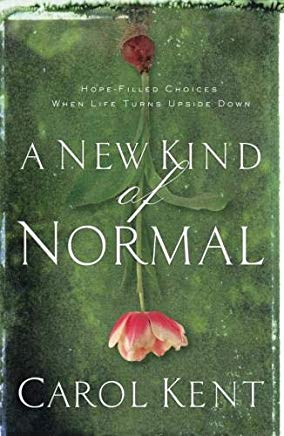 A New Kind of Normal: Hope-Filled Choices When Life Turns Upside Down Cover