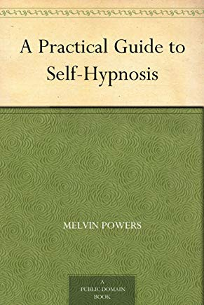 A Practical Guide to Self-Hypnosis Cover