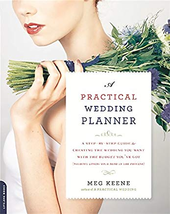 A Practical Wedding Planner: A Step-by-Step Guide to Creating the Wedding You Want with the Budget You've Got (without Losing Your Mind in the Process) Cover