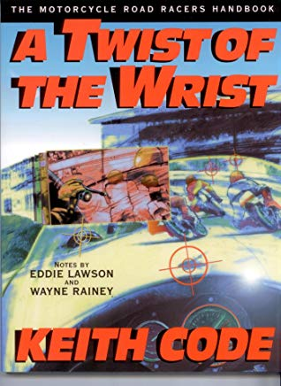 A Twist of the Wrist: The Motorcycle Road Racers Handbook Cover