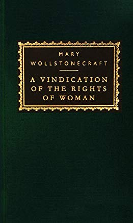 A Vindication of the Rights of Woman (Everyman's Library Classics Series) Cover