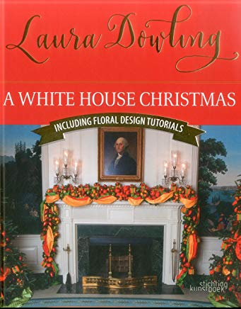 A White House Christmas: Including Floral Design Tutorials Cover