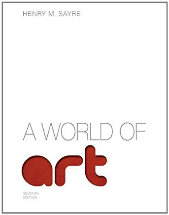 A World of Art (7th Edition) 7th (seventh) edition by Sayre, Henry M. published by Pearson (2012) [Paperback] Cover