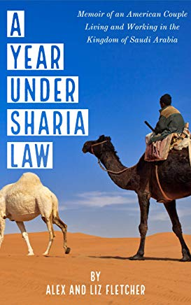 A Year Under Sharia Law: Memoir of an American Couple Living and Working in Saudi Arabia Cover