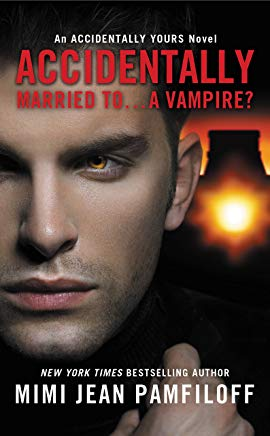 Accidentally Married to...A Vampire? (The Accidentally Yours Series Book 2) Cover