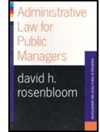 Administrative Law For Public Managers [Essentials of Public Policy and Administration Series] by Rosenbloom, David H [Westview Press,2003] [Paperback] Cover