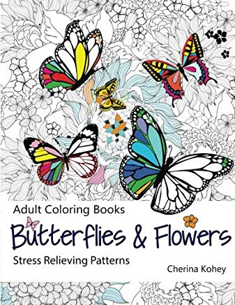 Adult Coloring Book: Butterflies and Flowers :  Stress Relieving Patterns (Volume 7) Cover