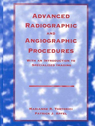 Advanced Radiographic and Angiographic Procedures: With an Introduction to Specialized Imaging Cover