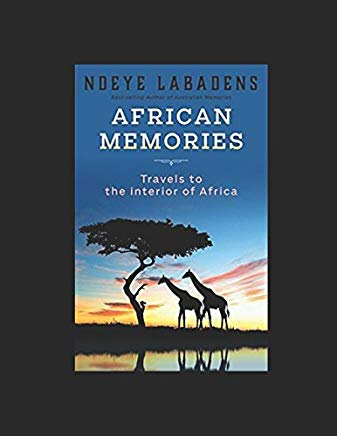 African Memories: Travels to the interior of Africa (Travels and Adventures of Ndeye Labadens) Cover