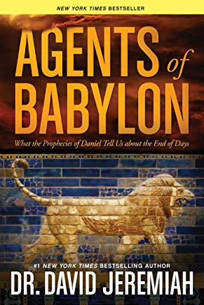 Agents of Babylon: What the Prophecies of Daniel Tell Us about the End of Days Cover