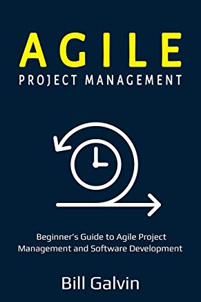 Agile Project Management: Beginner's Guide to Agile Project Management and Software Development (Lean Six Book 1) Cover