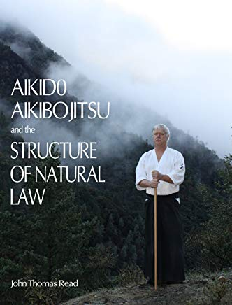 Aikido, Aikibojitsu, and the Structure of Natural Law Cover
