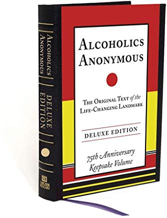 Alcoholics Anonymous: The Original Text of the Life-Changing Landmark, Deluxe Edition Cover